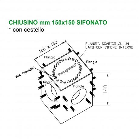 Chiusino 150x150 h140 SIFONATO CON CESTELLO completo di flange su 4 lati